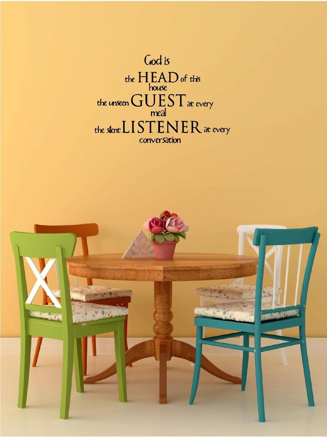 God is the head of this house the unseen guest at every meal the ...