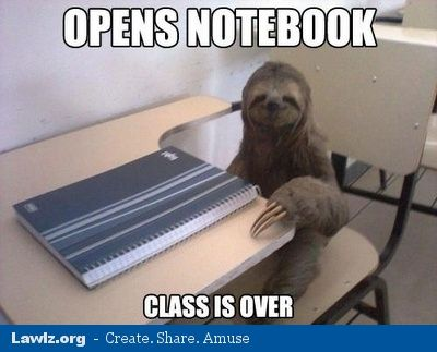 Opens Notebook, Class Is Over. lol