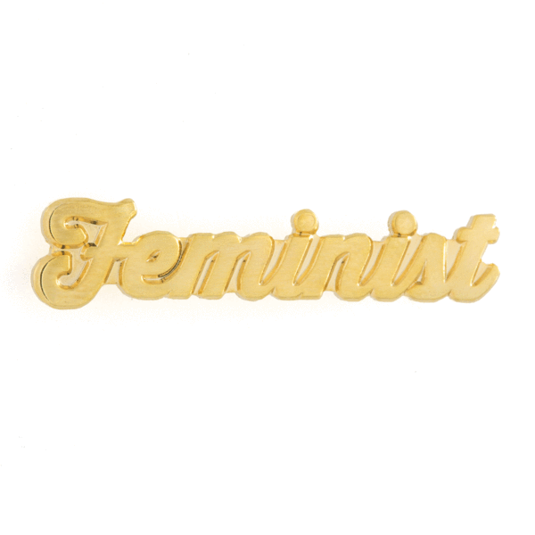 "Yes all women Embossed gold enamel pin Rubber backing Measures 1"" wide"