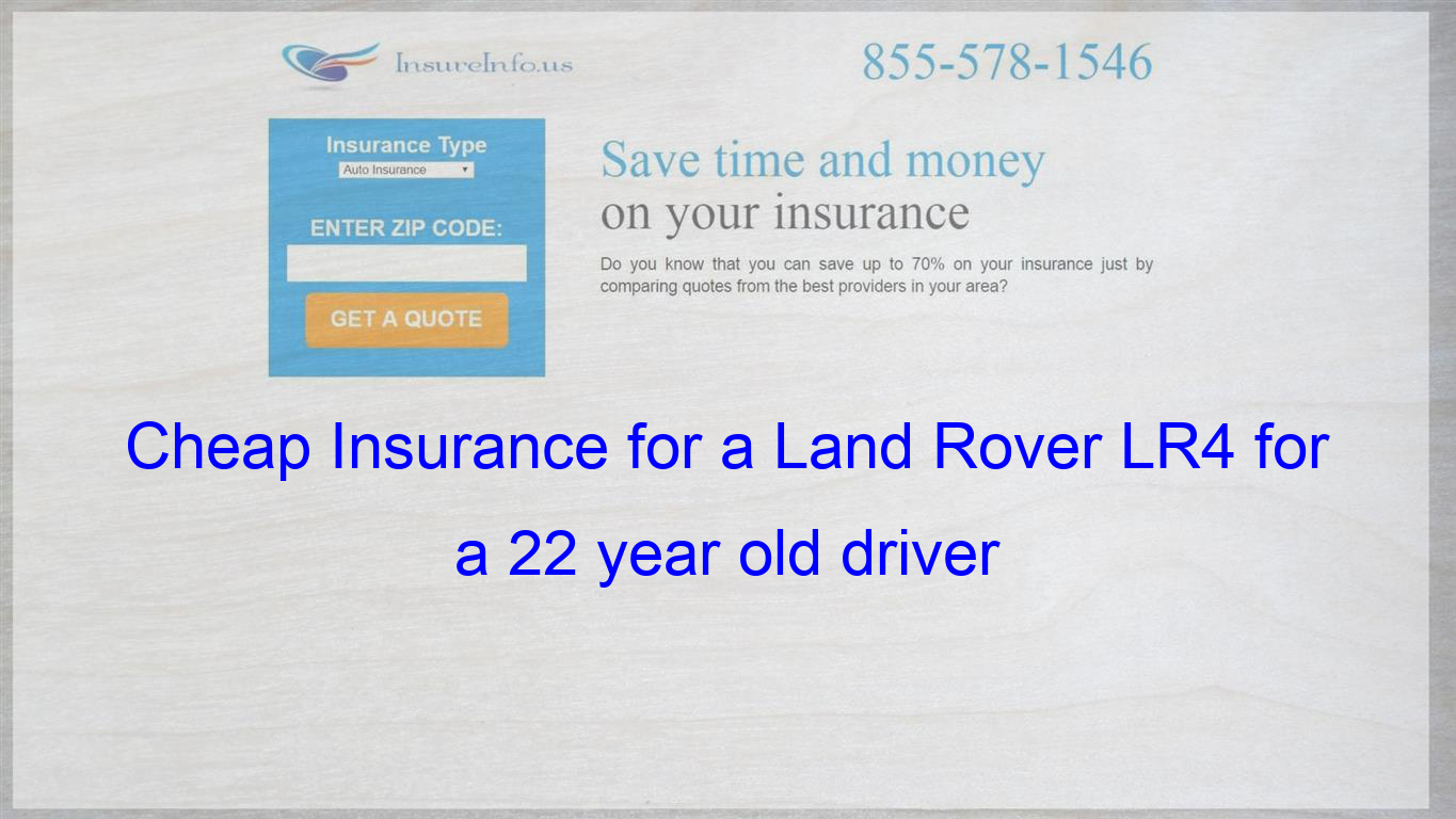 How To Get Cheap Car Insurance For A Land Rover Lr4 Base Hse Lux