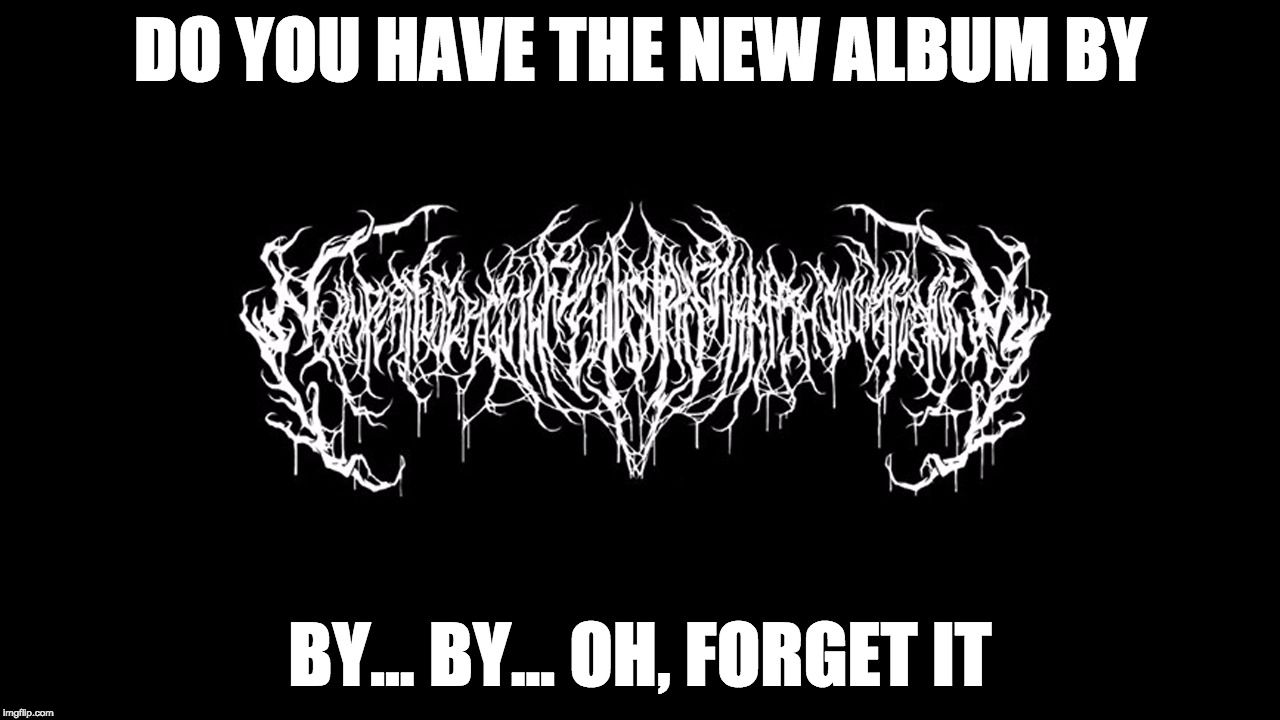 The 10 Most Malevolent Black Metal Logo Memes Metal Meme Metal