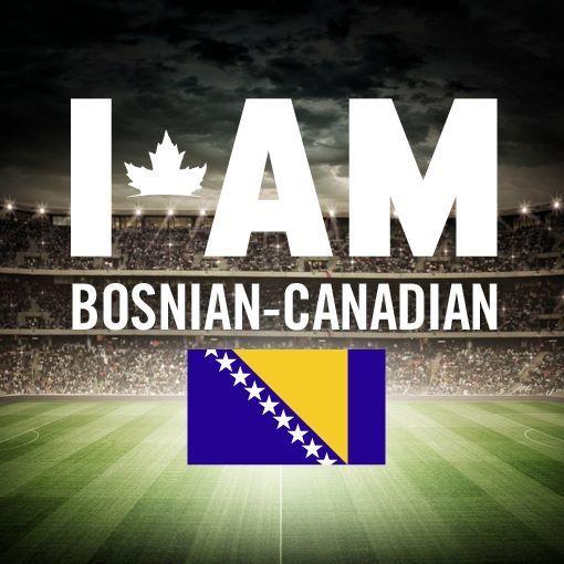 I am Bosnian-Canadian