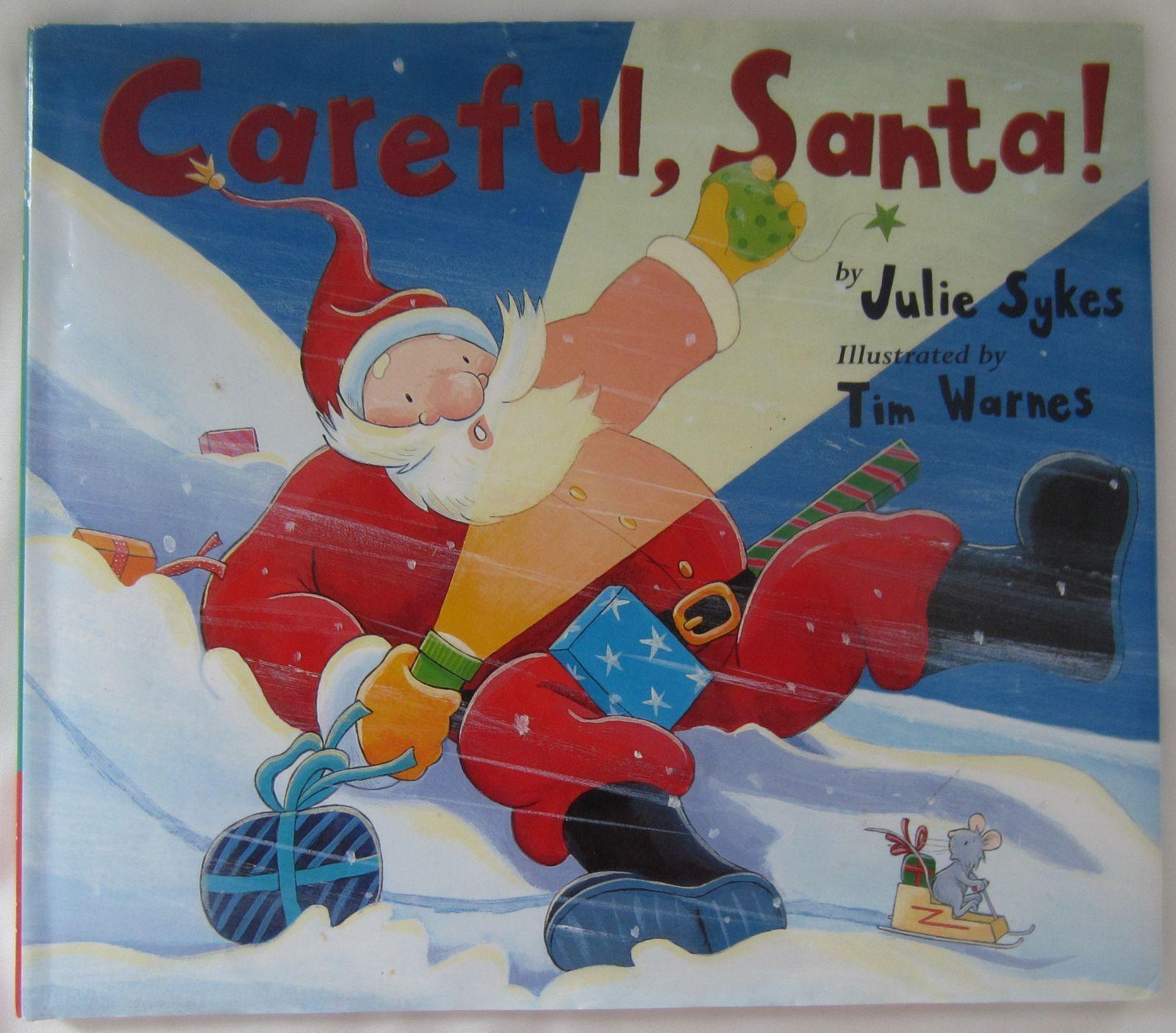 Careful Santa Julie Sykes 1st Ed Hc Dj Book New