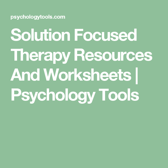 Solution Focused Therapy Resources And Worksheets Psychology Tools