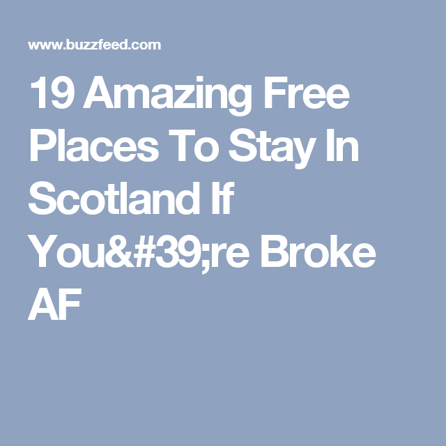 19 Amazing Free Places To Stay In Scotland If You're Broke AF