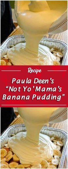 """Paula Deen's """"Not Yo' Mama's Banana Pudding"""" – Quick Family Recipes #bananapudding"""
