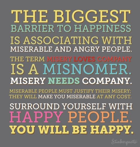 Misery Loves Company Quotes Miserable People Quotes  Barrier To Happiness Is Associating