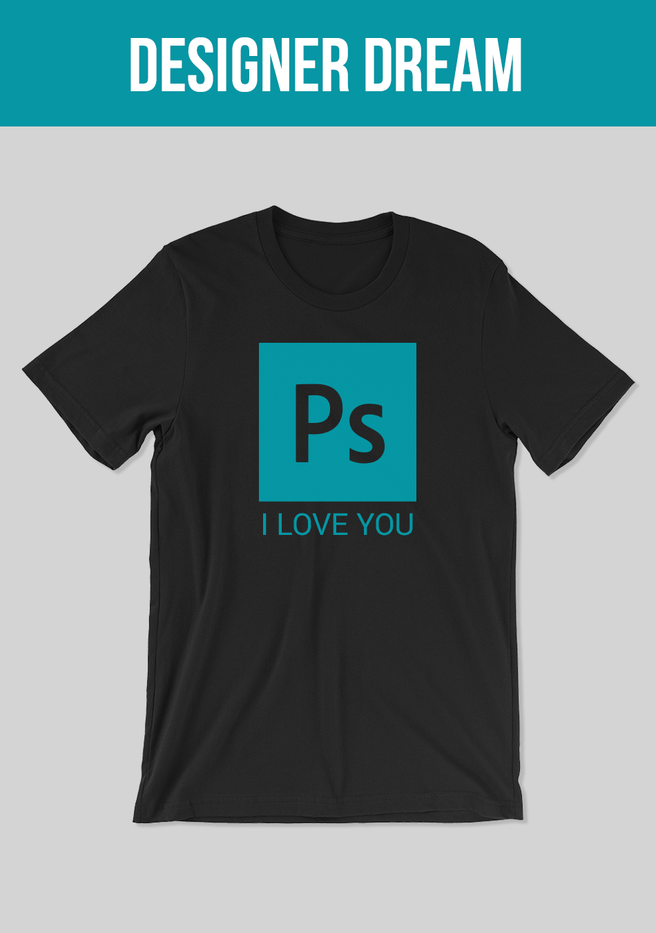36a37a291 How romantic is graphic designer's and Photoshop's love, isn't it? If  you're a true Photoshop lover so you MUST wear this epic, cute and funny t- shirt!
