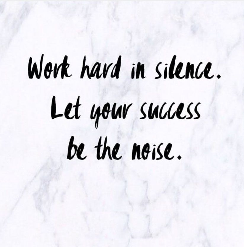 Work Hard In Silence Let Your Success Be The Noise Amazing