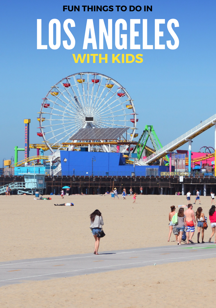 Fun Things To Do In La With Kids Family Travel Ideas La With