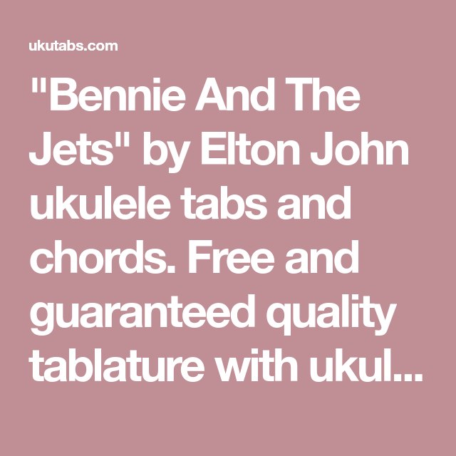 Bennie And The Jets By Elton John Ukulele Tabs And Chords Free And