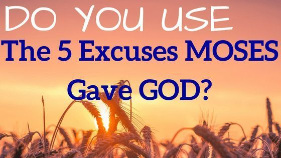 Do You Use the 5 Excuses Moses Gave God   My faith   Pinterest