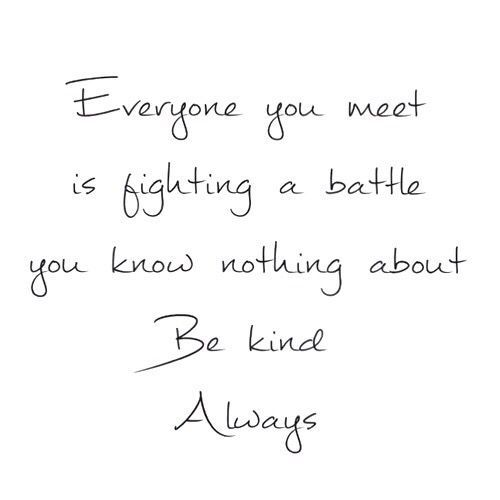 Best Inspirational Quotes About Life QUOTATION U2013 Image : Quotes Of The Day  U2013 Life Quote Everyone You Meet Is Fighting A Battle You Know Nou2026 | Pinteresu2026