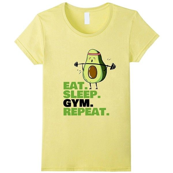 02d484abf1 Eat Sleep Gym Repeat Avocado Weight Lifting Gym T Shirt ( 17) ❤ liked on  Polyvore featuring intimates