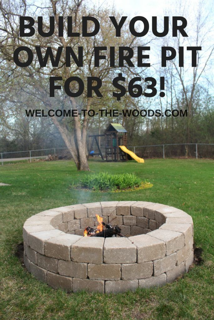 Build Your Own Fire Pit - welcome to the woods