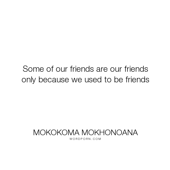 Mokokoma Mokhonoana Some Of Our Friends Are Our Friends Only