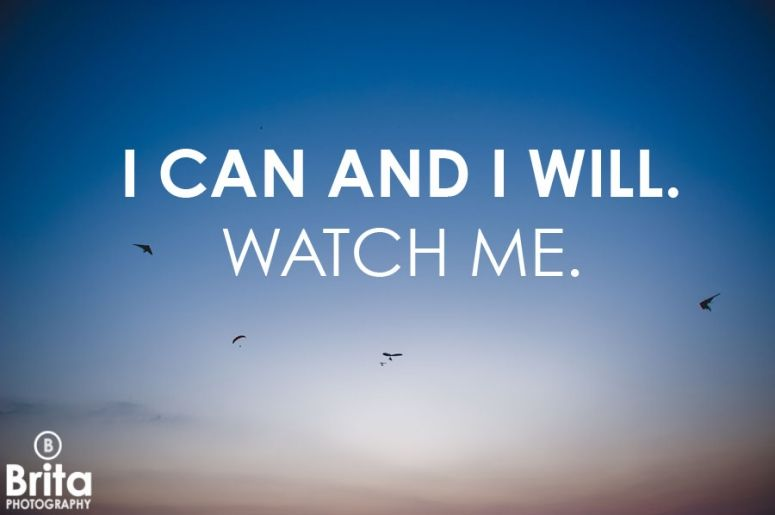 I Can And I Will Watch Me Quote