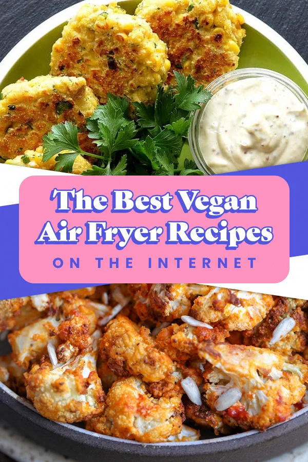 28 Vegan Air Fryer Recipes You Need To Try in 2020 Air