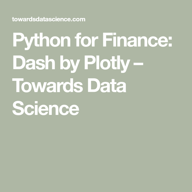 Python for Finance: Dash by Plotly   data science   Python, Data