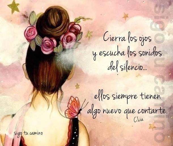 Cierra Los Ojos Y Escucha Los Sonidos Del Silencio Frases De Ojos Reflexiones Hermosas Frases De Sabiduria