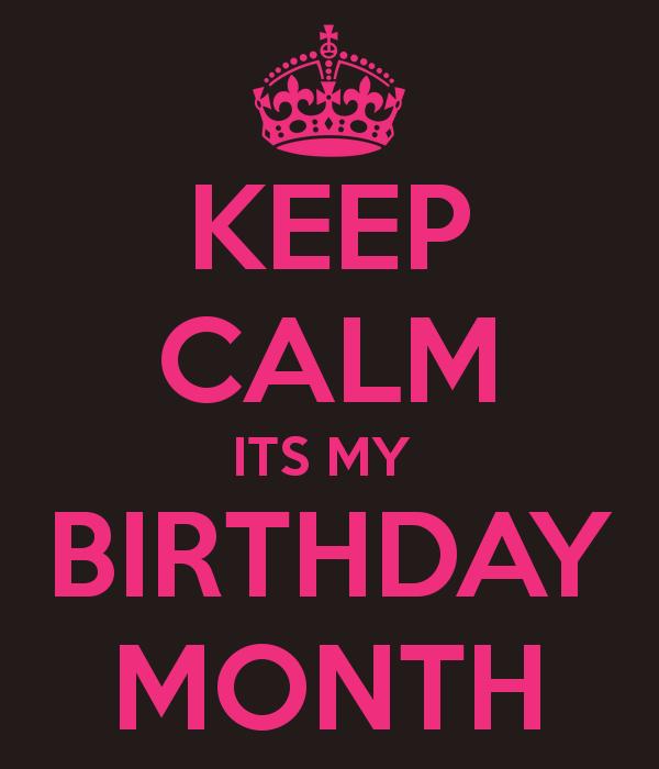22nd Birthday Ideas In November: KEEP CALM ITS MY BIRTHDAY MONTH
