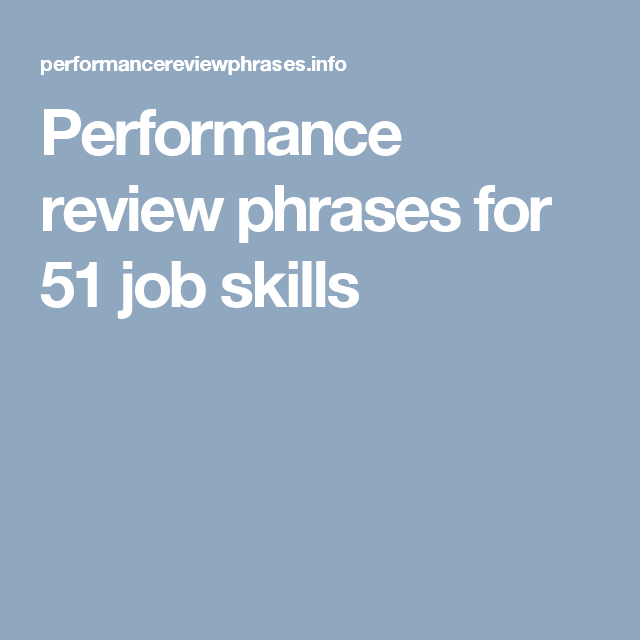 Performance Review Phrases For  Job Skills  Work