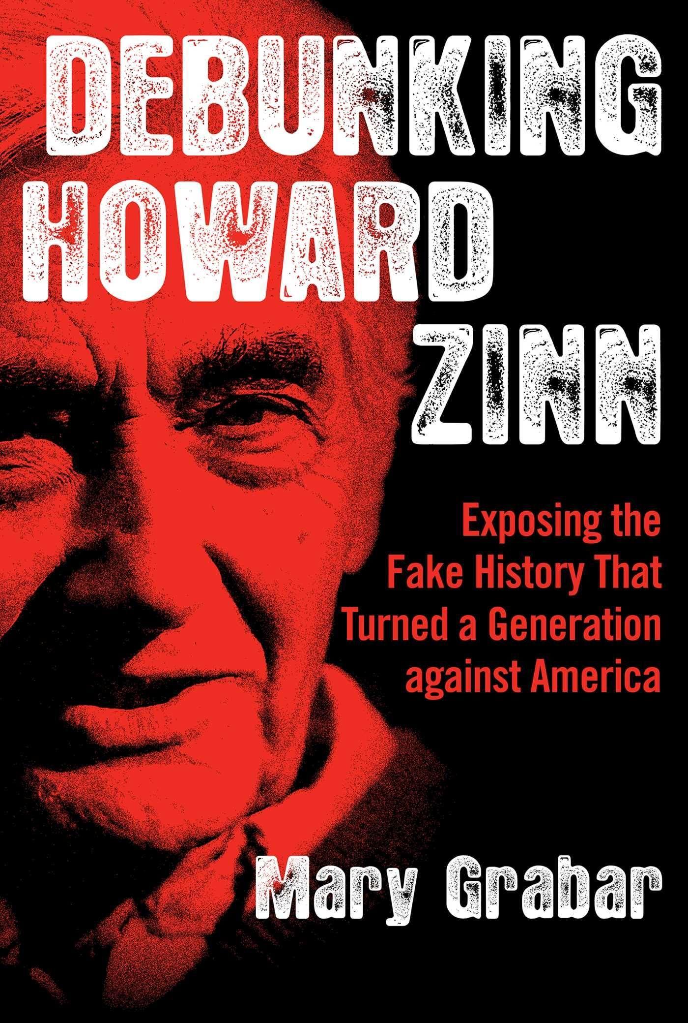 D O W N L O A D Debunking Howard Zinn Exposing The Fake History