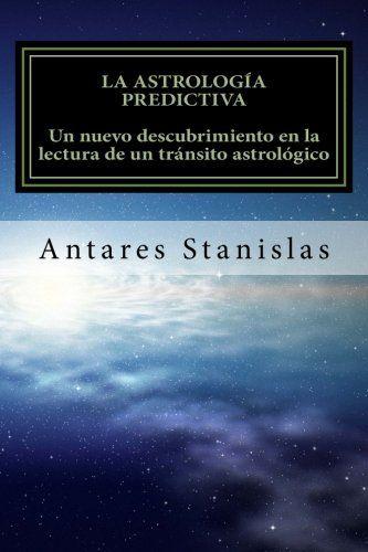 La astrología predictiva: un nuevo descubrimiento en la lectura de un tránsito astrológico. de Antares Stanislas http://www.amazon.es/dp/1500876917/ref=cm_sw_r_pi_dp_H2-Lub0P7CYDR