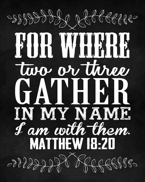 Matthew 1820 Where Two Or Three Gather In My Name Bible Verse