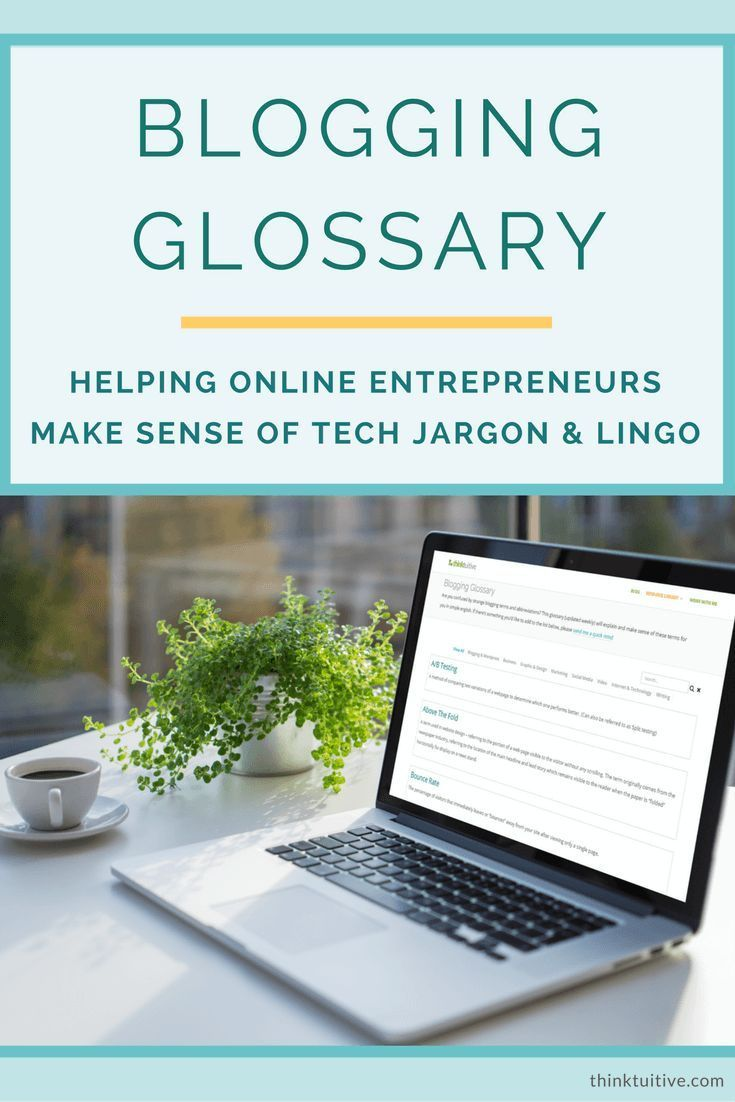 A Free, Searchable Blogging Glossary with tech terms & acronyms - helping online entrepreneurs and bloggers make sense of jargon & lingo