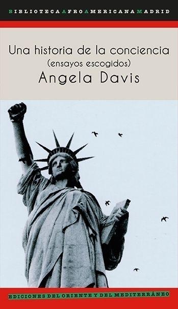 Una historia de la conciencia: ensayos escogidos, de Angela Davis - ed. oriente y mediterráneo