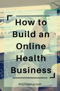 How To Build An Online Health Business Health Business Life