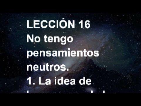 LECCIÓN 16 - Libro de Ejercicios. Un Curso de Milagros #ACIM #UCDM #UnCursoDeMilagros #ACourseInMiracles #Spanish #Español #Audiolibro