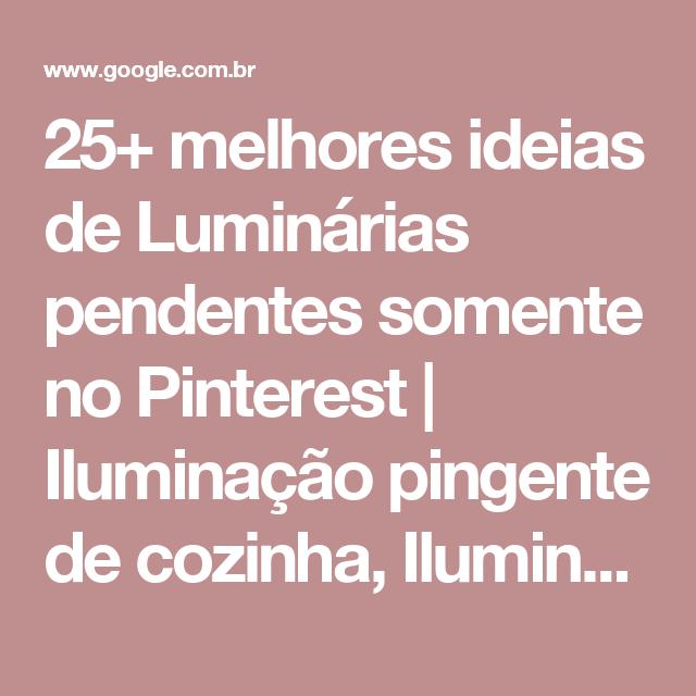 25+ melhores ideias de Luminárias pendentes somente no Pinterest | Iluminação pingente de cozinha, Iluminação pendente e Iluminação da ilha da cozinha