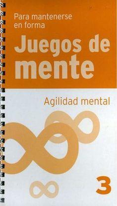 Juegos De Mente Colección 4 Libros De Agilidad Mental En Pdf Este Es Un Estimulacion Cognitiva Para Adultos Juegos De Agilidad Mental Estimulacion Cognitiva