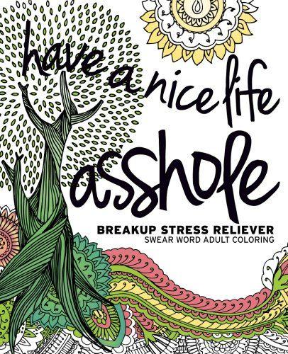 Have a Nice Life Asshole: Breakup Stress Reliever Adult C... https://www.amazon.com/dp/1523949295/ref=cm_sw_r_pi_dp_x_q4OdybCXCJ02Y