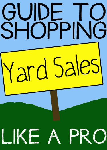 Complete List Of The Best Yard Sale Shopping Tips What To Shop