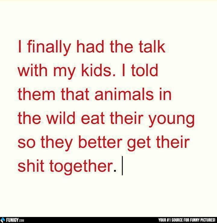 I finally had the talk with my kids (Funny Kids Pictures) - #animals #eat #wild #young