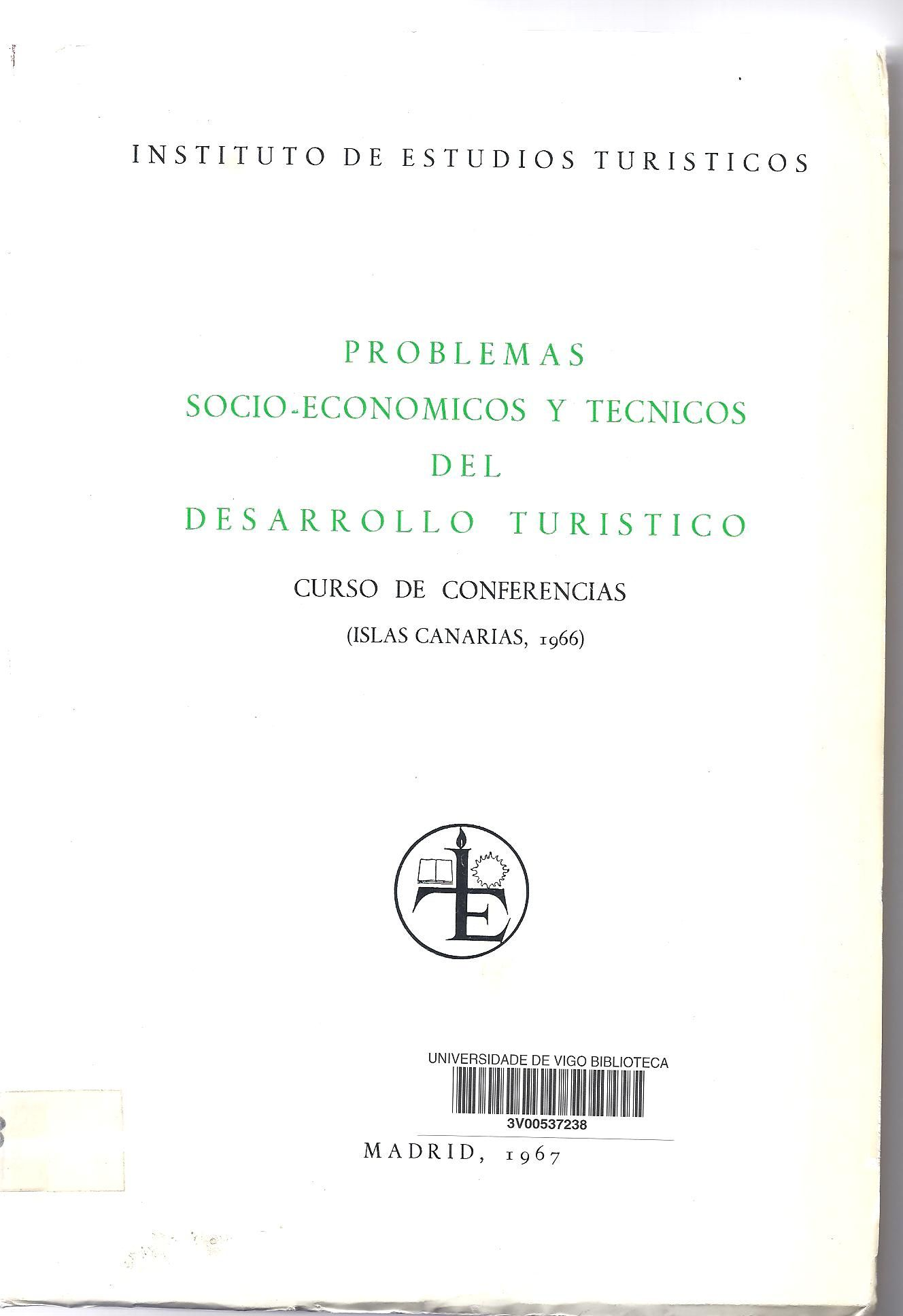 Problemas socio-económicos y técnicos del desarrollo turístico : (Islas Canarias, 1966)