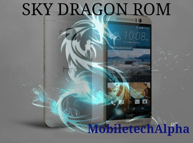 Install SkyDragon rom on HTC One M9 | Rooting