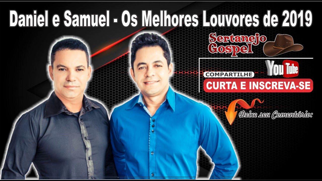 Daniel E Samuel Os Melhores Louvores De 2019 Sertanejo Gospel