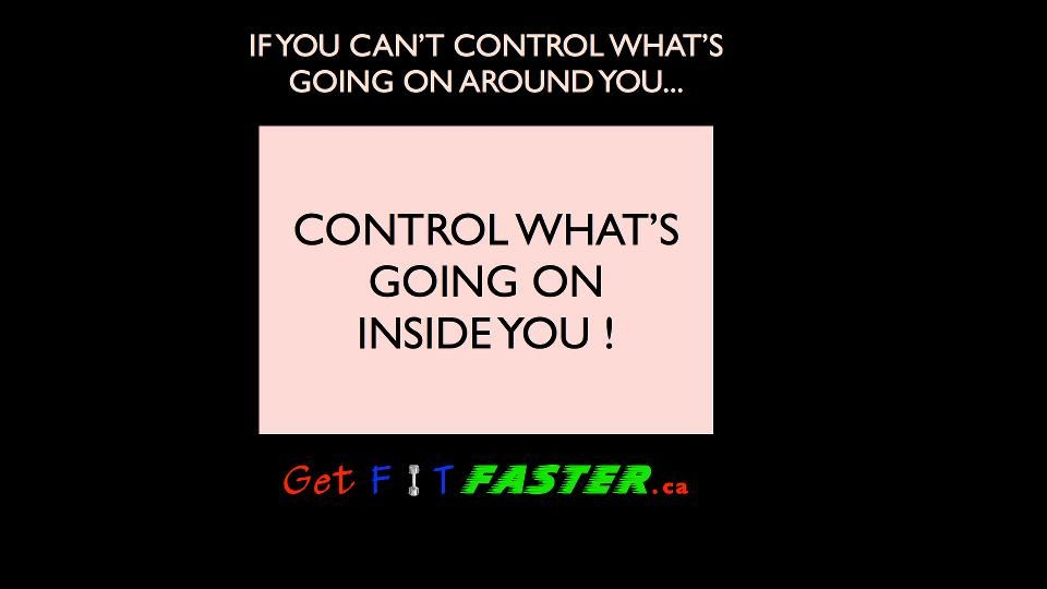 Control your emotions, your actions and reactions and don't be so quick to relinquish your joy. You will live longer and healthier, as a result! For motivation, health and fitness info, join us free @ www.getfitfaster.ca
