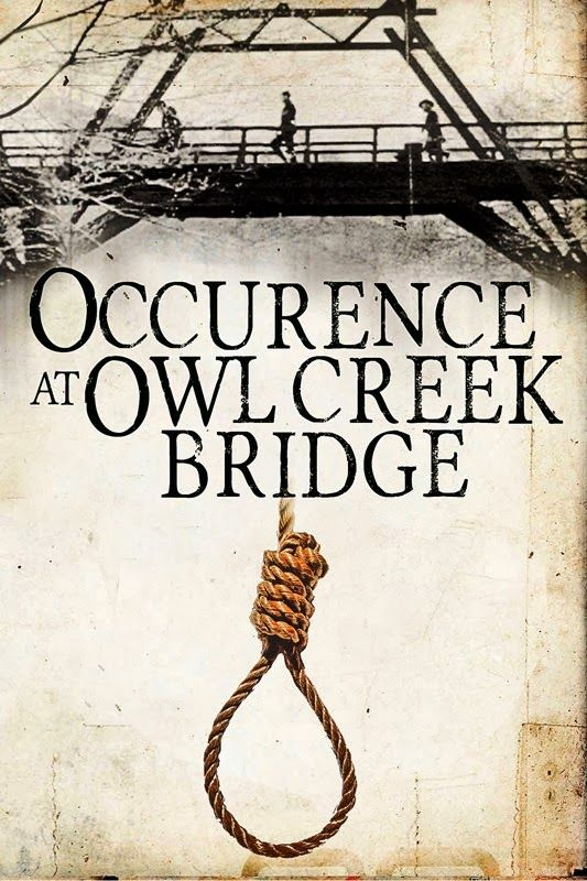 a look at an occurrence at owl creek bridge by ambrose bierce Our story today is called, an occurrence at owl creek bridge  it was written by ambrose bierce the occurrence, or event, in our story takes place during the civil war of the eighteen sixties between the american states of the north and the states of the south a group of soldiers is hanging a .