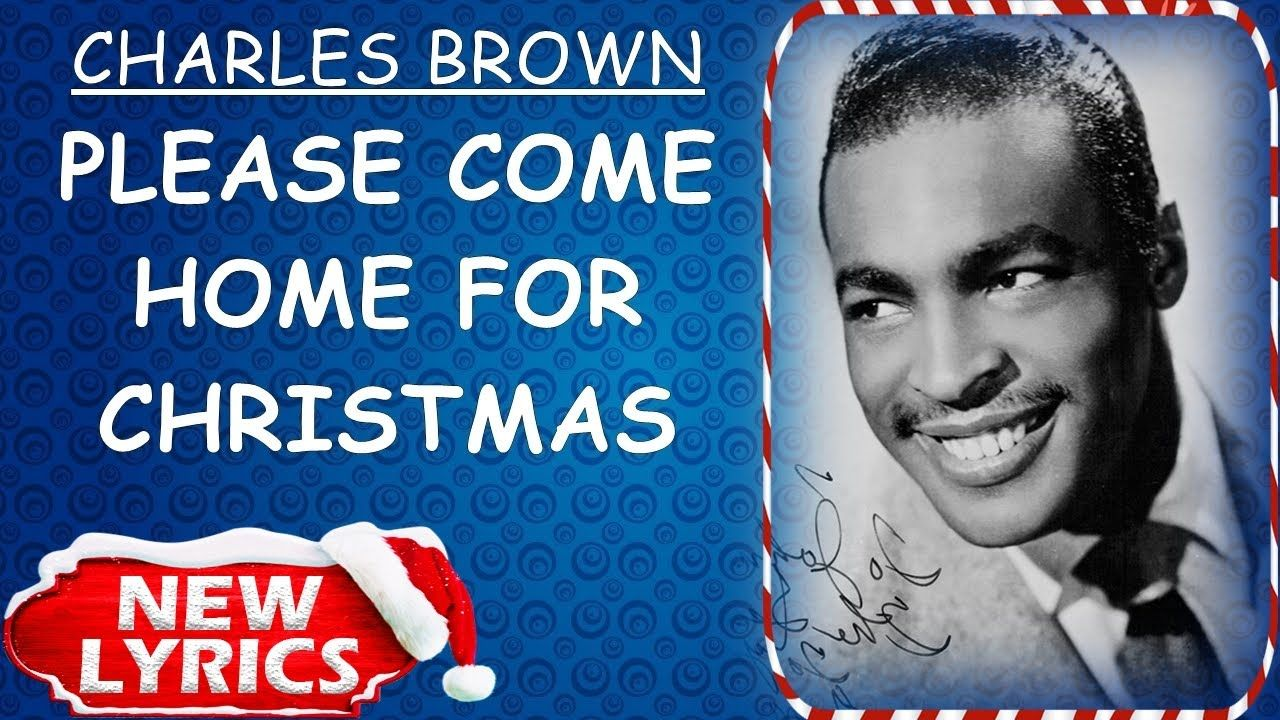 Charles Brown - Please Come Home For Christmas (Lyrics) | Christmas Song...  | Christmas lyrics, Christmas song, Christmas songs lyrics