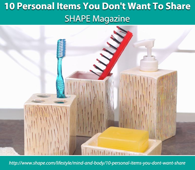10 Personal Items You Don T Want To Share How To Stay Healthy