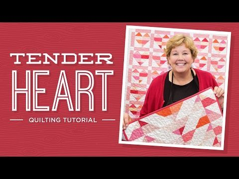 Make A Tender Heart Quilt With Jenny Missouri Star Quilt Company Youtube Missouri Star Quilt Company Tutorials Missouri Star Quilt Company Heart Quilt Pattern