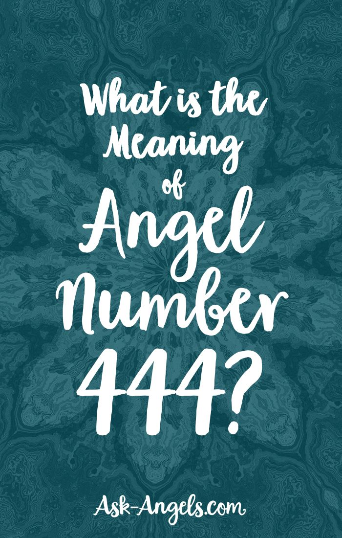 444 Meaning What Does Angel Number 444 Mean For Your Life Dont
