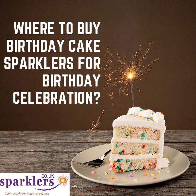 Awe Inspiring Where To Buy Birthday Cake Sparklers For Birthday Celebration Personalised Birthday Cards Paralily Jamesorg