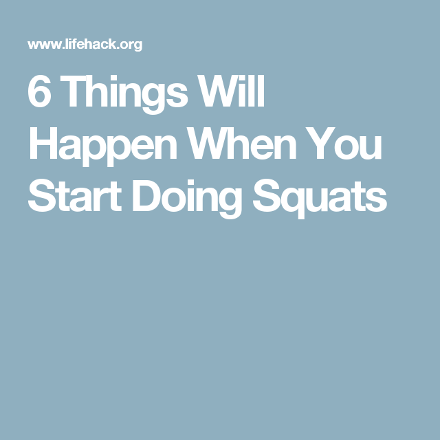 6 Things Will Happen When You Start Doing Squats