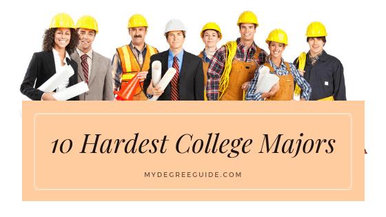 10 Hardest College Majors | College | College majors, College